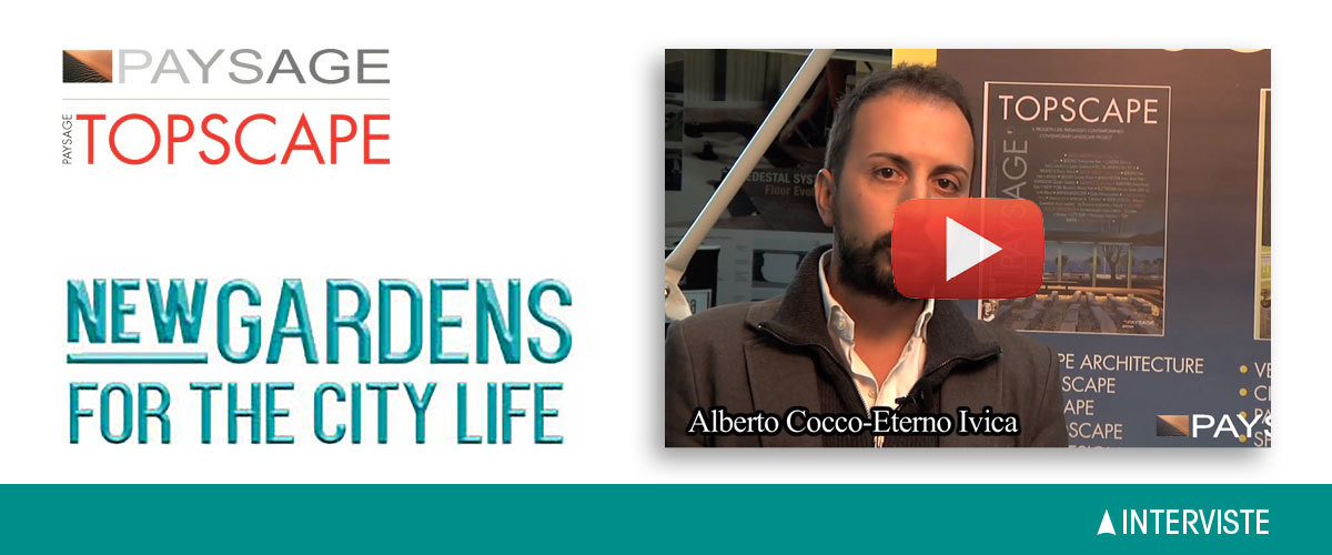 NEW GARDENS FOR CITY LIFE 2014 ETERNO IVICA, interview with ALBERTO COCCO Italy Sales Manager