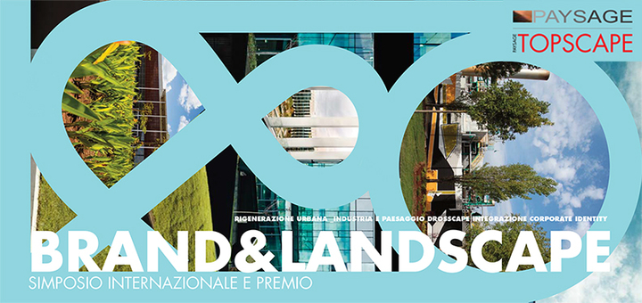BRAND&LANDSCAPE| International symposium  • 01 • July 2016 • Triennale di Milano